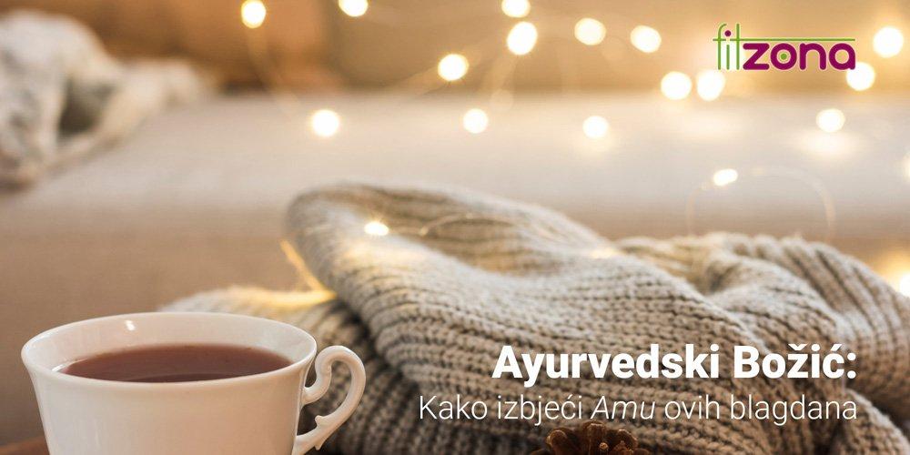 Ayurvedski Božić: Kako izbjeći Amu ovih blagdana